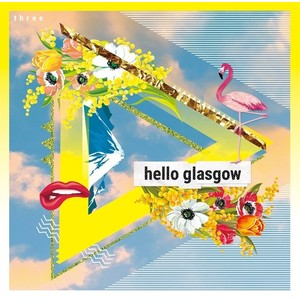 【Hello glasgow】three